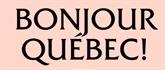 Bonjour cousins du Québec !