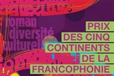 Les finalistes du Prix des cinq continents de la Francophonie