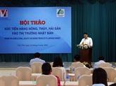 Faciliter les exportations de produits agricoles et aquatiques vietnamiens au Japon
