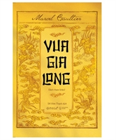 Le roi Gia Long vu par le romancier Marcel Gaultier