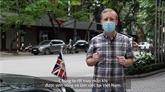 COVID-19 : L'ambassadeur britannique envoit un message à ses concitoyens vivant au Vietnam
