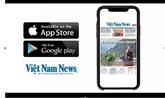Ne manquez pas la nouvelle application de Việt Nam News!