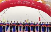 Ouverture au trafic de deux ponts importants à Hanoï et Hô Chi Minh-Ville