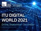 ITU Digital World 2021 aura lieu sous forme en ligne