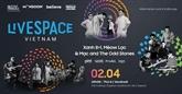 Vivons dans l'espace de LiveSpace Vietnam